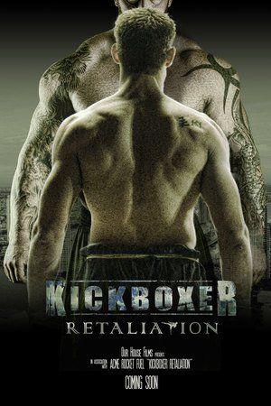 Watch Kickboxer: Retaliation Full Movie Streaming HD