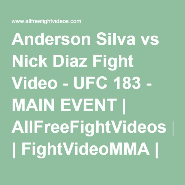 Anderson Silva vs Nick Diaz Fight Video - UFC 183 - MAIN EVENT | AllFreeFightVideos | FightVideoMMA | UFC - MMA - Mixed Martial Arts Fight Videos Online