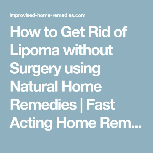 Natural Ways To Get Rid Of A Lipoma