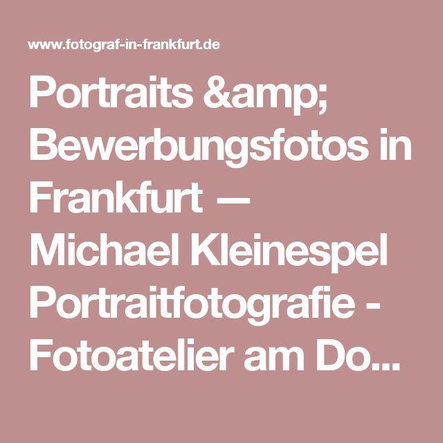 Portraits & Bewerbungsfotos in Frankfurt — Michael Kleinespel Portraitfotografie - Fotoatelier am Dornbusch - Frankfurt