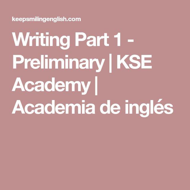 Writing Part 1 - Preliminary   KSE Academy   Academia de inglés