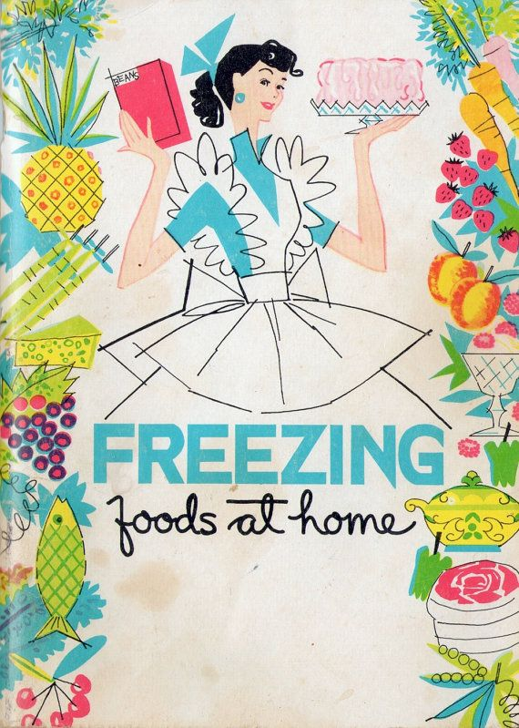 The wonderfully charming, brightly hued mid-century cover of the recipe book Freezing foods at home.