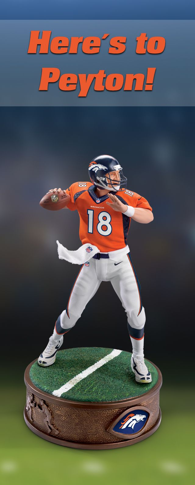 Here's to Peyton Manning's legendary career! Officially licensed by NFL Properties LLC and NFL PLAYERS, the Denver Broncos Peyton Manning sculpture honors the legend in winning style. It boasts an unbelievable likeness, flawlessly recreated #18 uniform, fully-sculpted bronze-finished base and more! Don't wait to score yours!
