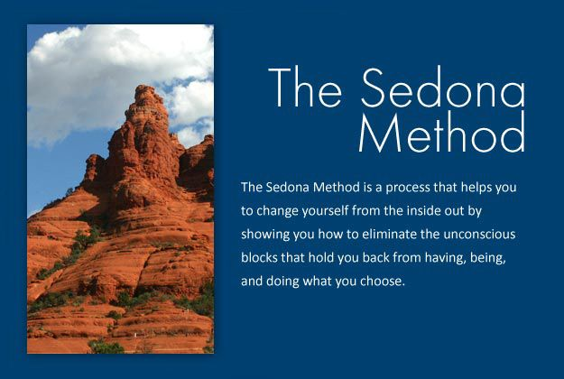 The Sedona Method for letting go and finding peace, energy, growth, freedom