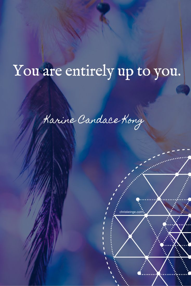 you are entirely up to you - awesome quote