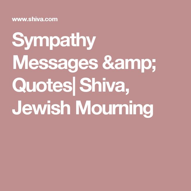 Sympathy Messages & Quotes| Shiva, Jewish Mourning