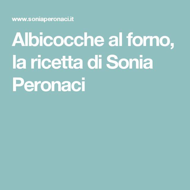 Albicocche al forno, la ricetta di Sonia Peronaci