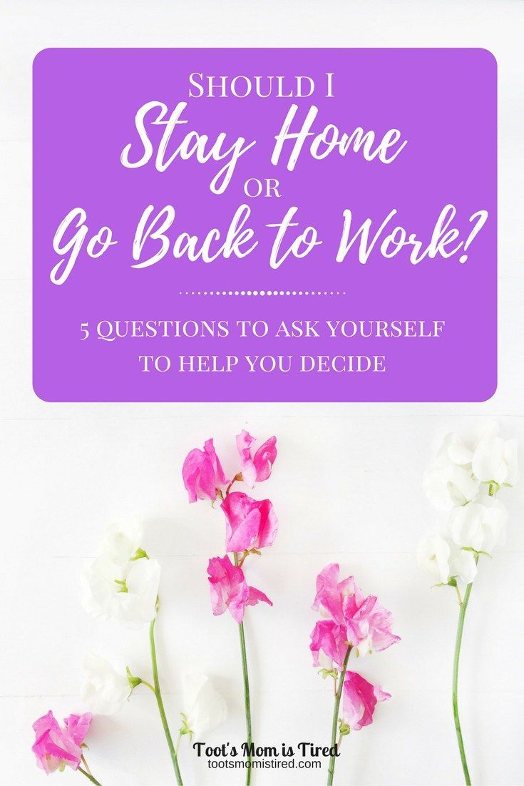 """Should I Stay Home or Go Back to Work? 