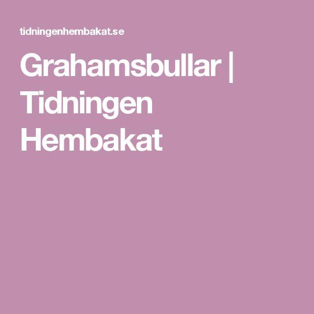 Grahamsbullar | Tidningen Hembakat