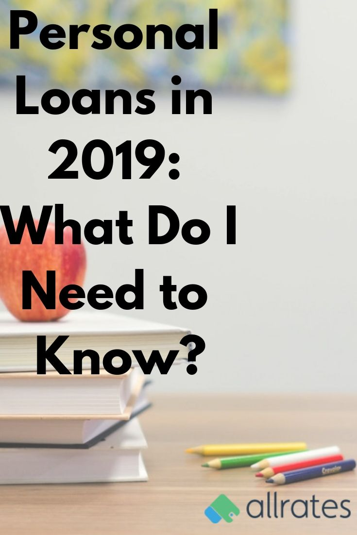 Personal Loans In 2019 What I Need To Know Personal Loans I Need To Know Person