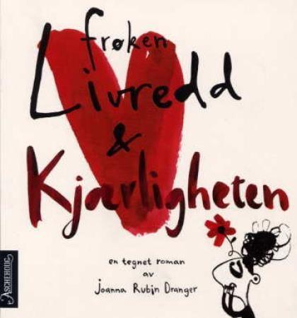 """LUS 11-12 """"Frøken Livredd og Kjærligheten - en tegnet roman"""" av Joanna Rubin Dranger"""
