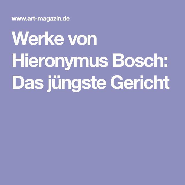 Werke von Hieronymus Bosch: Das jüngste Gericht