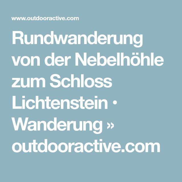 Rundwanderung von der Nebelhöhle zum Schloss Lichtenstein • Wanderung » outdooractive.com