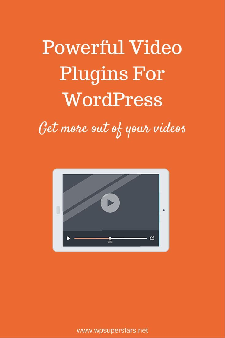 7 Powerful Video Plugins For WordPress: Get More Out Of Your Videos