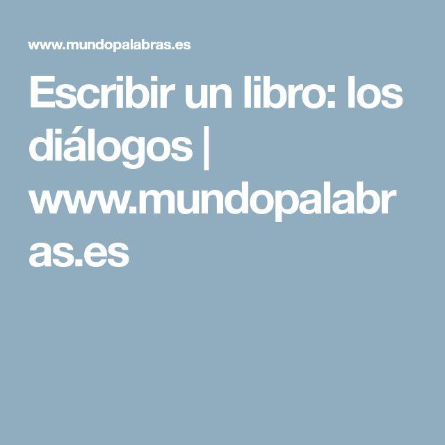 Escribir un libro: los diálogos | www.mundopalabras.es