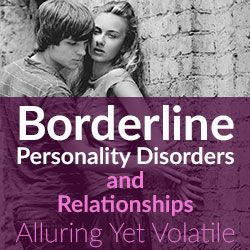 BPD Symptoms - BPD Advice -  Borderline personality disorders dating relationships.