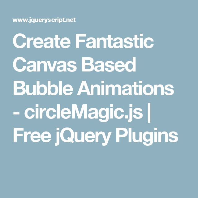 Create Fantastic Canvas Based Bubble Animations - circleMagic.js   Free jQuery Plugins