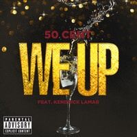 $$$ DAT ACCUMULATION OF WEALTH #WHATDIRT $$$ 50 Cent - We Up (feat. Kendrick Lamar) by Interscope Records on SoundCloud