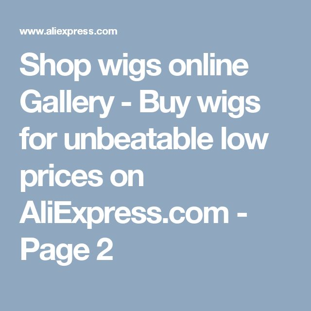 Shop wigs online Gallery - Buy wigs for unbeatable low prices on AliExpress.com - Page 2