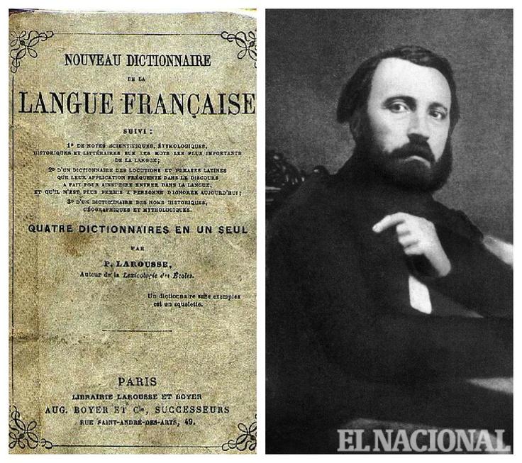 Este 23 de octubre se celebran 195 años del natalicio de Pierre Athanase Larousse, un gramático, pedagogo y lexicógrafo francés.