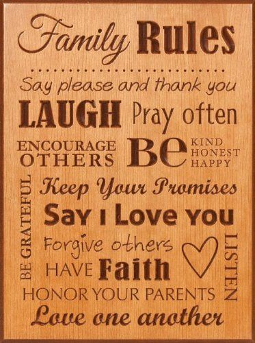 Family Rules Cherry Wood Engraved Wall Décor & Art Sign Gift Laugh Pray Love Faith by P Graham Dunn. $46.96. P. Graham Dunn has been family owned and operated since 1976. Located in Dalton, Ohio. Christ centered.. Height: 15.5 inches. Width: 11.5 inches.. Made in Ohio, U. S. A.. Our wood is supplied domestically by a lumber mill in Minnesota that practices sustainable timber farming.. Inscription: Say please and thank you, Laugh, Pray often, Encourage others, Be Kin...