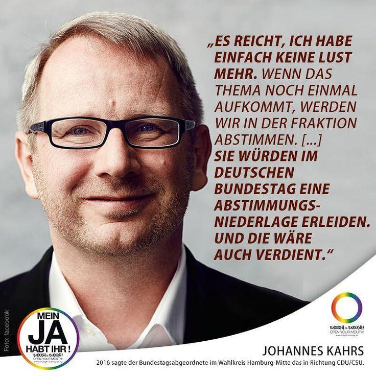 """#QuoteOfTheDay   Am 18. Februar 2016 sagte Johannes Kahrs genau das in Richtung CDU/CSU (Christlich-Soziale Union). Am Mittwoch hat der Hamburger SPD-Bundestagsabgeordnete Kahrs nun erneut eine Öffnung der Ehe noch in dieser Legislaturperiode gefordert  und damit erneut gedroht diese notfalls nach der Wahl auch ohne Union umzusetzen"""" berichtet queer.de [1]. [1] http://ift.tt/2mU1w7g  #EnoughisEnough #StopHomophobia #EheFürAlle #MeinJAhabtihr"""