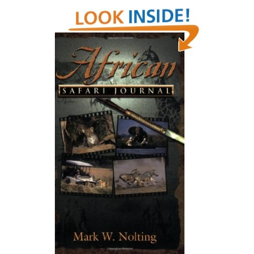 African Safari Journal: Mark W. Nolting, Duncan Butchart: 9780939895113: Amazon.com: Books