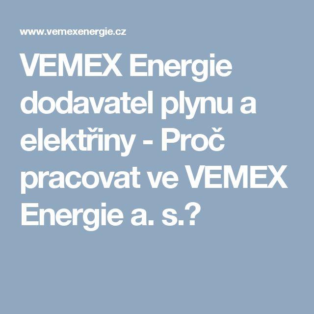 VEMEX Energie dodavatel plynu a elektřiny - Proč pracovat ve VEMEX Energie a. s.?