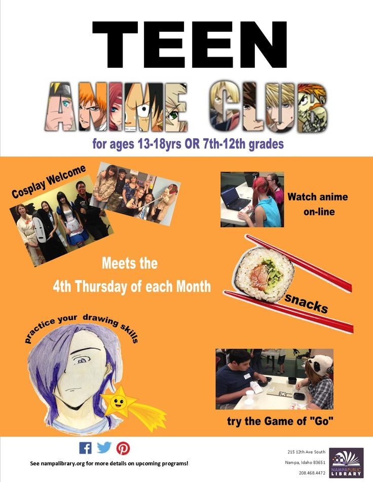 Teen Anime Club - for ages 13-18 or 7th-12th graders    Meets the 4th Thursday of each month.
