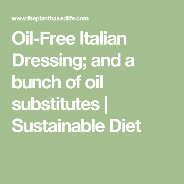 Oil-Free Italian Dressing; and a bunch of oil substitutes | Sustainable Diet