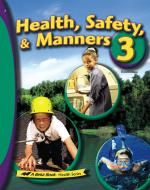 Health, Safety, & Manners 3 (A Beka grade 03). Health.