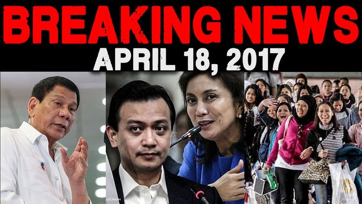 BREAKING NEWS TODAY APRIL 18 2017 PRESIDENT DUTERTE l TRILLANES l LENI R...