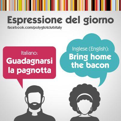 English / Italian idiom: Bring home the bacon