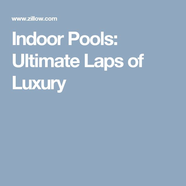 Indoor Pools: Ultimate Laps of Luxury