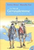 La via di Gerusalemme - Brizzi, Enrico  - Fini, Marcello