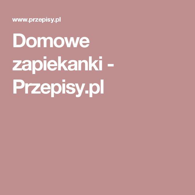 Domowe zapiekanki - Przepisy.pl