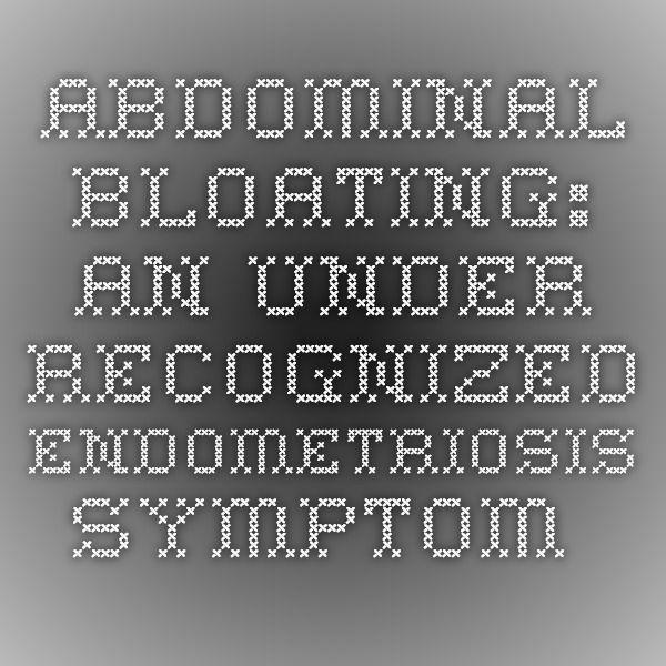 Abdominal bloating: an under-recognized endometriosis symptom.