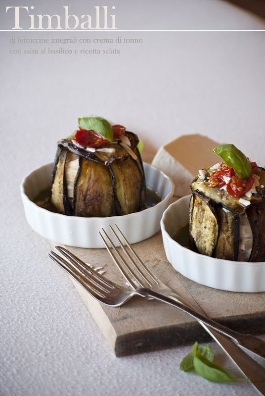 Timballini di melanzane con fettuccine integrali alla crema di tonno, salsa al basilico e ricotta salata #monpetitbistrot