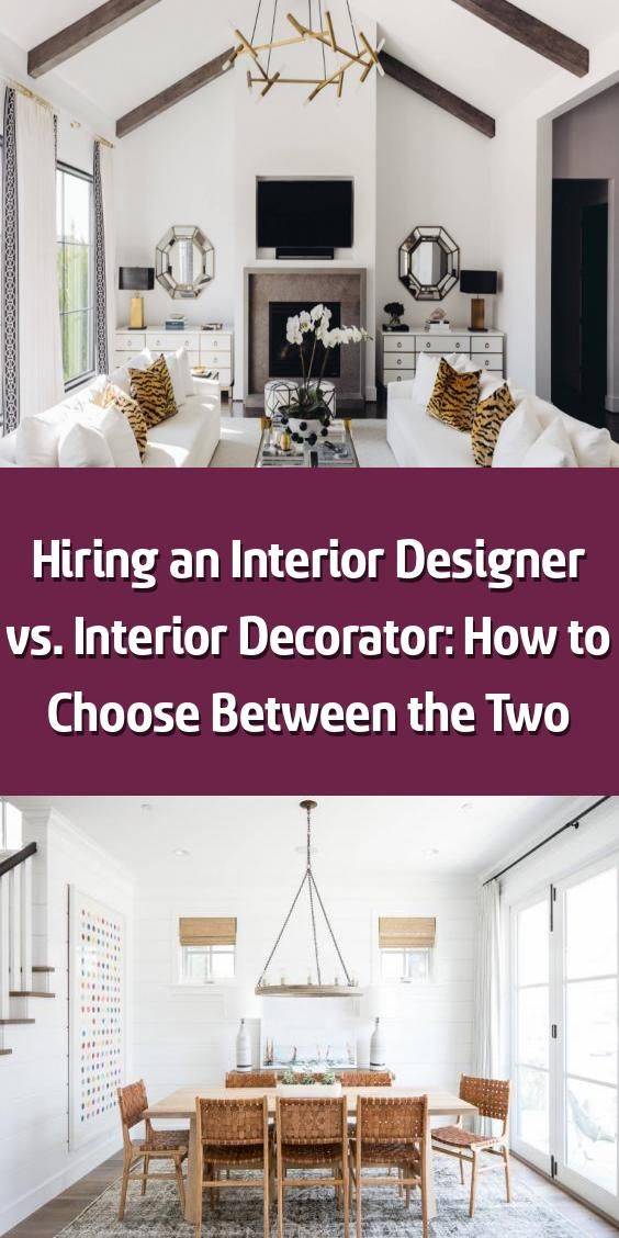 Hiring An Interior Designer Vs Interior Decorator How To