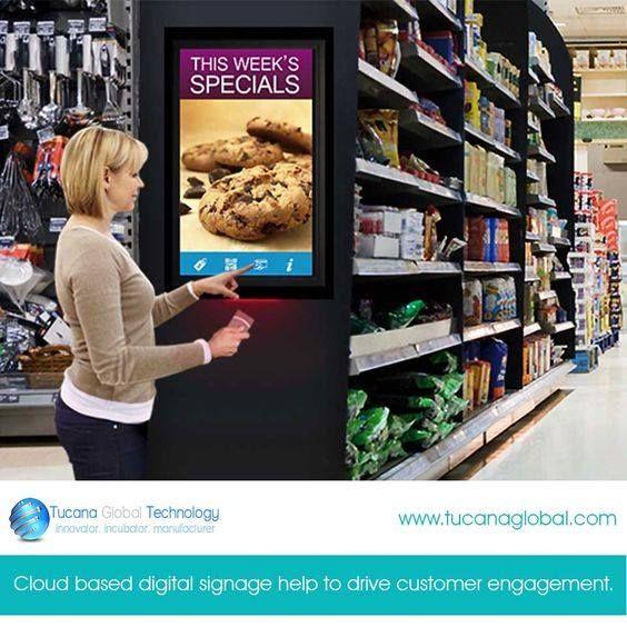 #Cloud based #digitalsignage help to drive #customer #engagement. #TucanaGlobalTechnology #Manufacturer #HongKong