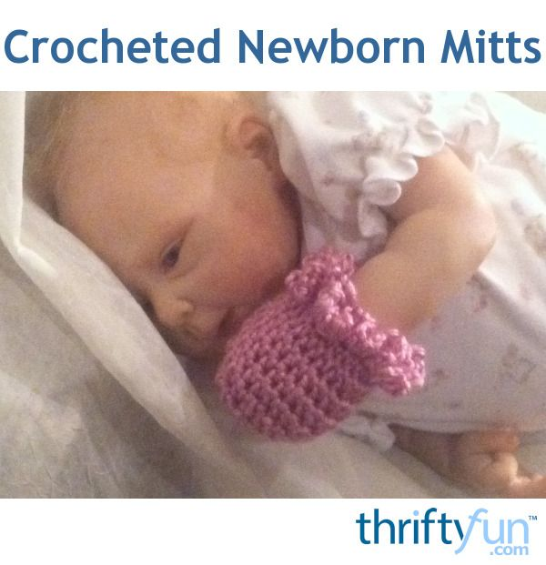 This is a guide about making crocheted newborn mitts. Protect your precious infant from her growing nails with these sweet mitts.