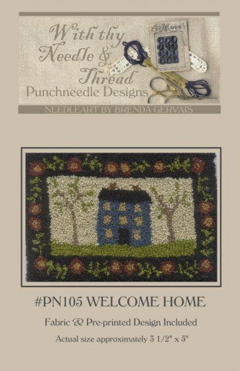 NEW  Welcome Home  Punch Needle Stitchery Pattern