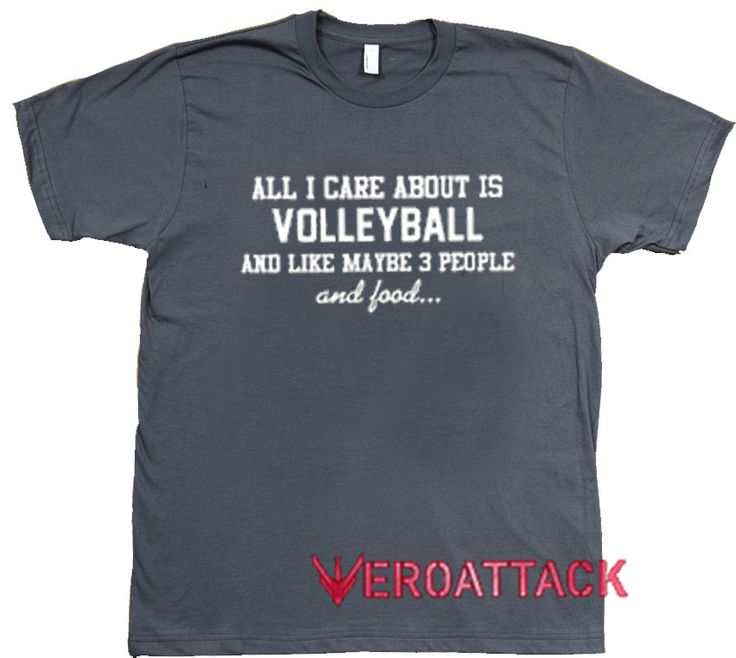 All I Care About Is Volley Ball Dark Grey T Shirt Size S,M,L,XL,2XL,3XL