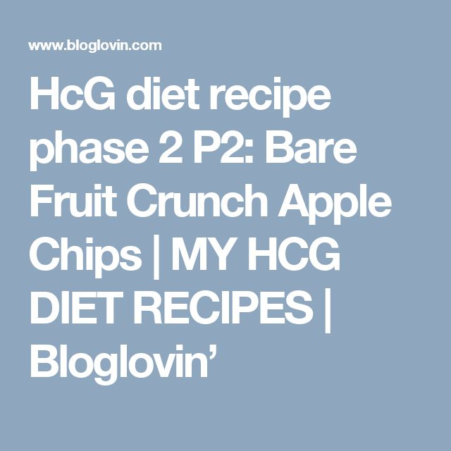 HcG diet recipe phase 2 P2: Bare Fruit Crunch Apple Chips | MY HCG DIET RECIPES | Bloglovin'