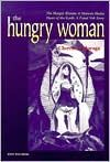 The Hungry Woman: A Mexican Medea by Cherrie Moraga