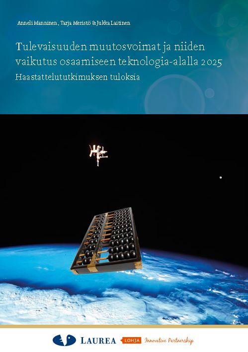 || 25. Manninen ym. – Tulevaisuuden muutosvoimat ja niiden vaikutus osaamiseen teknologia-alalla (2014.) || Tämä julkaisu liittyy Hämeen ammattikorkeakoulun koordinoimaan BOAT-hankkeeseen, jossa Laurean osahankkeessa keskitytään teknologiateollisuuteen. Tämä raportti kuvaa Laurean BOAT-osahankkeessa toteutetun teknologiakartoituksen tuloksia.