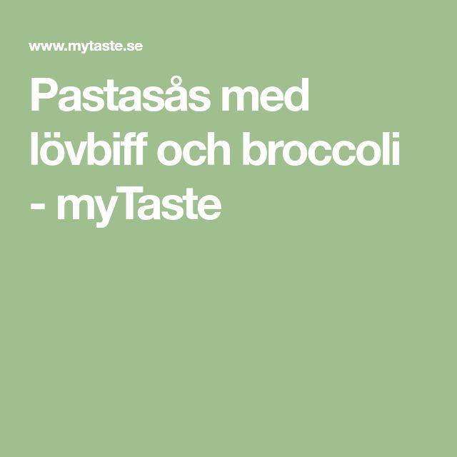 Pastasås med lövbiff och broccoli - myTaste