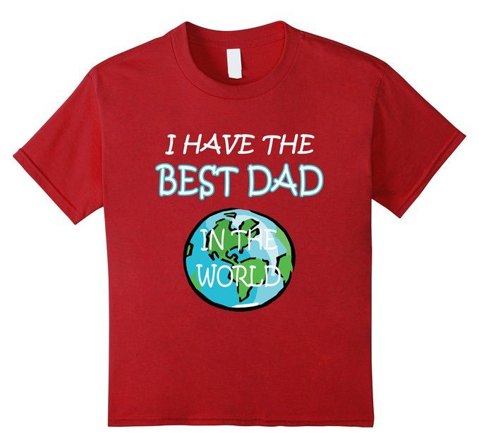 Amazon.com: Kids I Have The Best Dad In The World - Fathers Day Gift Shirt: Clothing