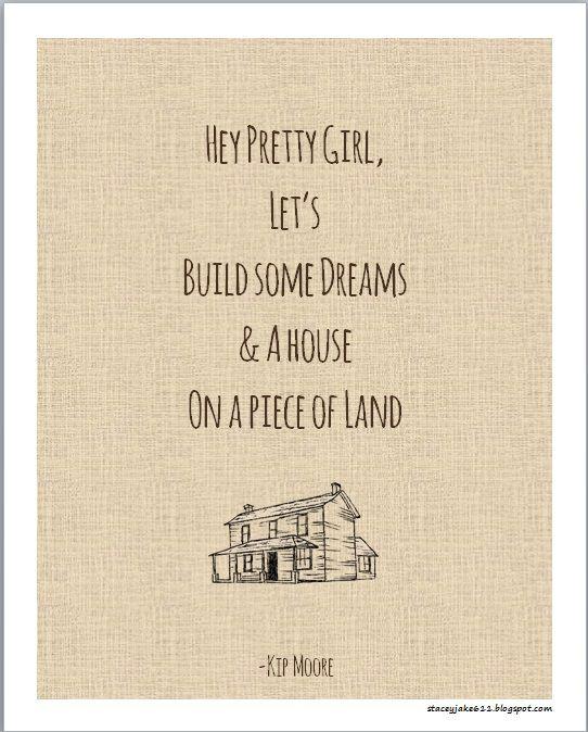 kip moore pretty girl loveeeeeeee this yes we will build dreams