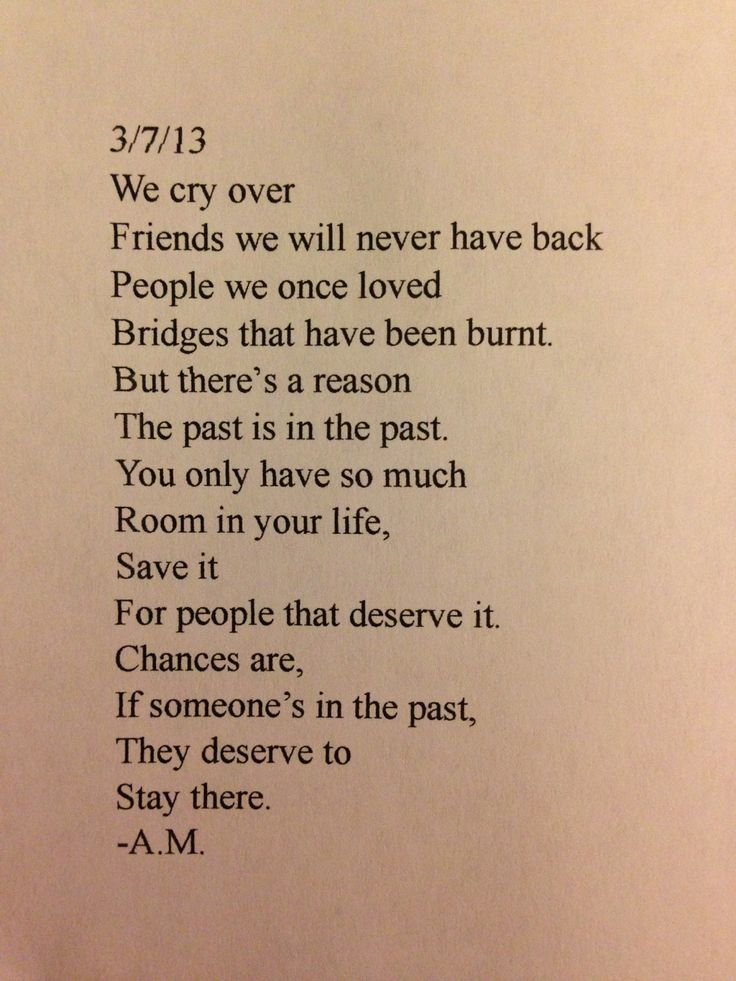 Remember You Only Have So Much Room In Your Life Save It For People That Deserve Chances Are If Someones The Past They To Stay There